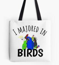 I Majored in Birds Tote Bag