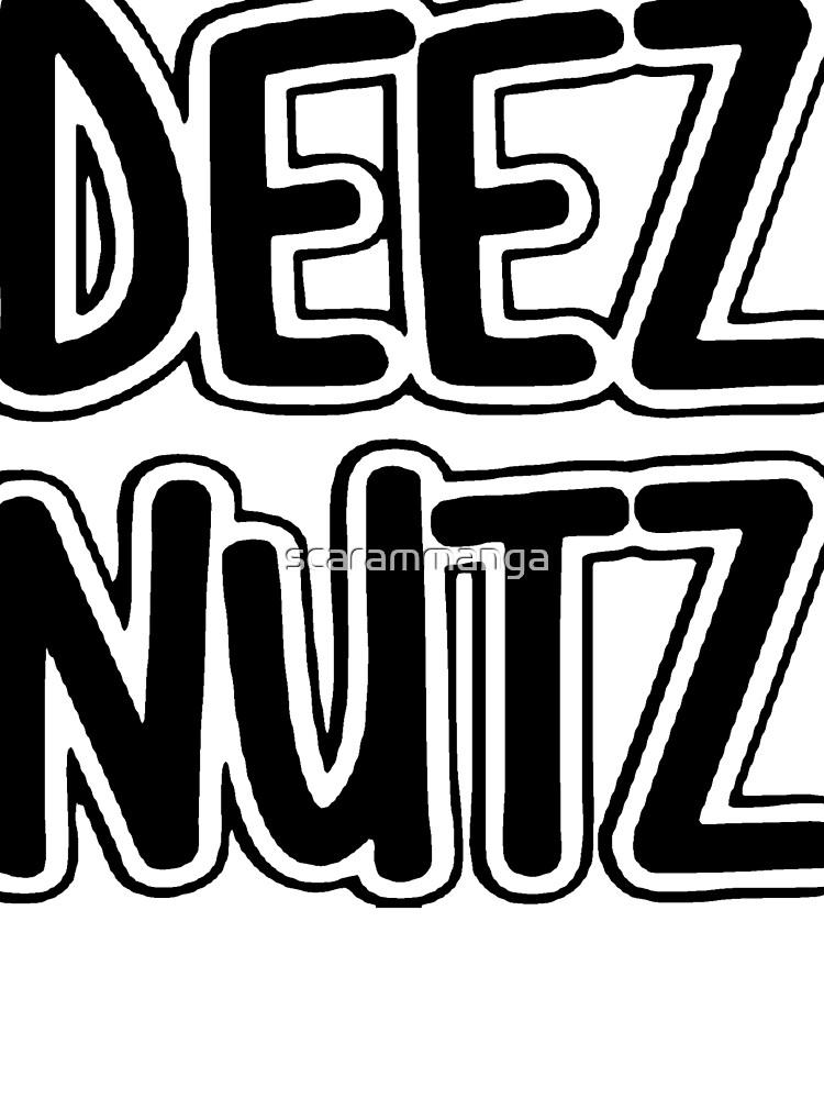 Deez Nuts [Black] by scarammanga