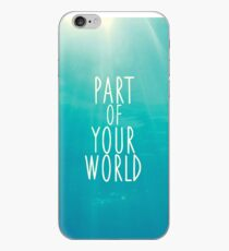 Part Of Your World iPhone Case