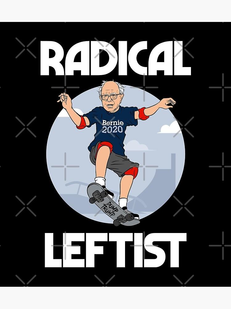 Bernie Sanders 2020 Radical Leftist Funny Design Skateboard Funny Democrat President Socialism Socialist Liberal Resist Trump Postcard By Wilsonreserve Redbubble