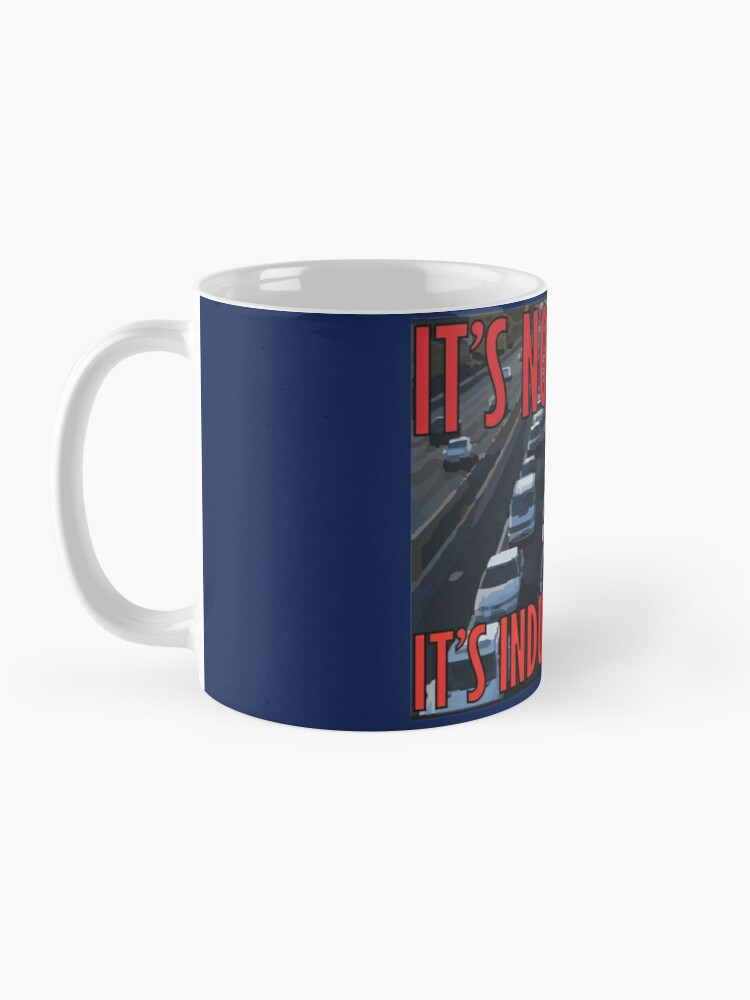 Alternate view of It's Not Traffic, It's Induced Demand Mug
