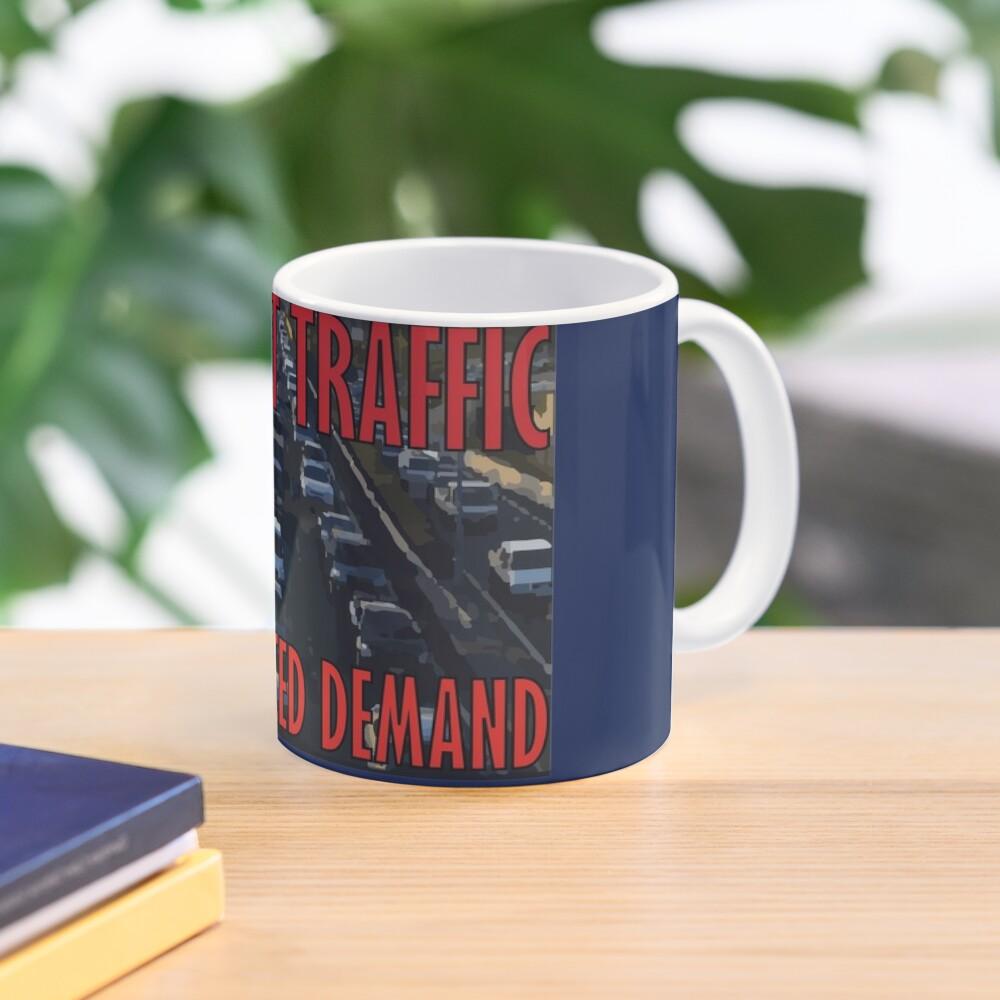 It's Not Traffic, It's Induced Demand Mug