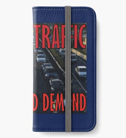 It's Not Traffic, It's Induced Demand iPhone Wallet