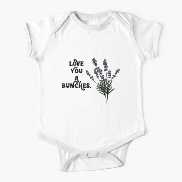 Love you a Bunches. Short Sleeve Baby One-Piece