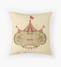 Not My Circus - Not My Monkeys - Not My Problem - Pop Culture Saying - Circus Monkeys - Mind Your Own Business Throw Pillow