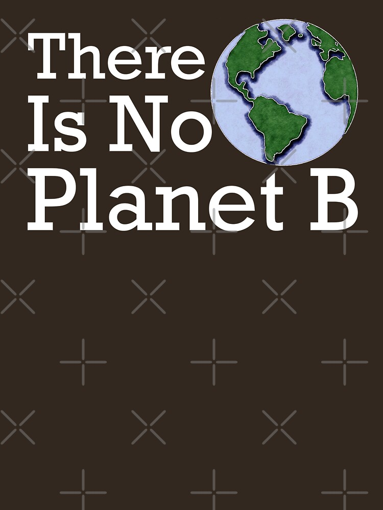 There Is No Planet B by StillMeadow