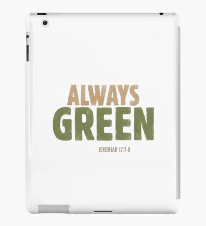 Always green - Jeremiah 17:7-8 iPad Case/Skin