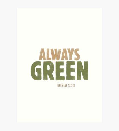 Always green - Jeremiah 17:7-8 Art Print