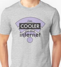 I'm Cooler on the Internet Unisex T-Shirt