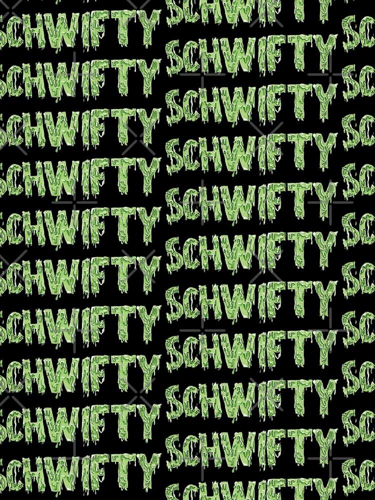 Get Schwifty by SalmonFisher