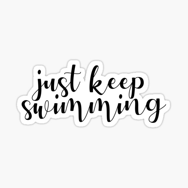 Just keep swimming calligraphy quote Sticker