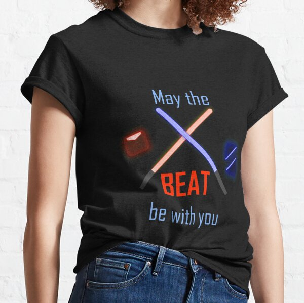 May the Beat be with you Classic T-Shirt