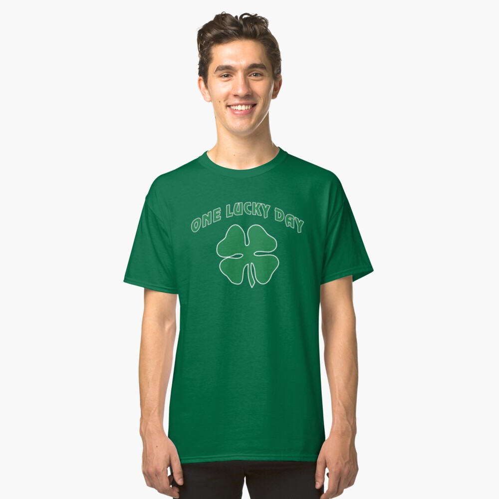 St Patrick's, One Lucky Day. Classic T-Shirt