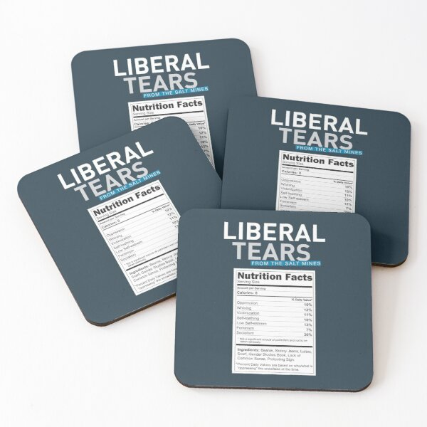 SPECIAL Liberal/Democrat Tears From the Salt Mines Logo with salty tears supplement facts - Online Store Coasters (Set of 4)
