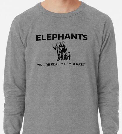Elephants: We're Really Democrats Lightweight Sweatshirt