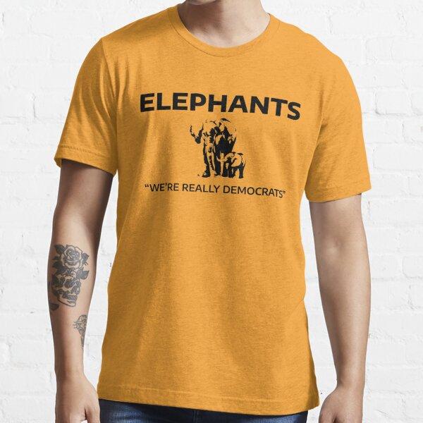 Elephants: We're Really Democrats Essential T-Shirt