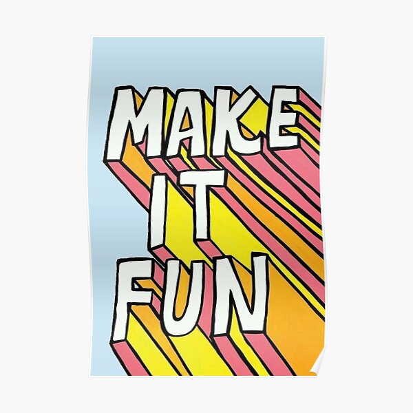 Make it fun Poster