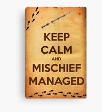 Keep Calm and Mischief Managed Canvas Print