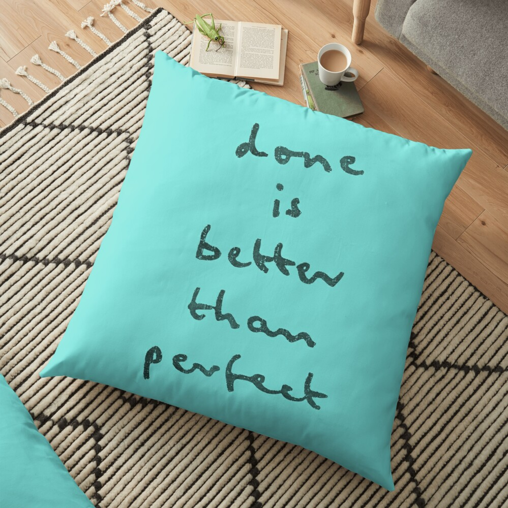 done is better than perfect Floor Pillow