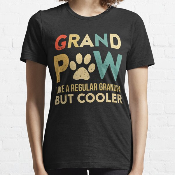Grand Paw T-shirt Funny Grandpa Gift For Dog Lovers Essential T-Shirt