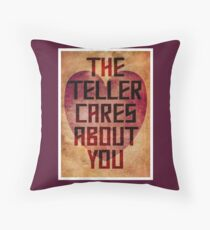The Teller Cares About You Throw Pillow