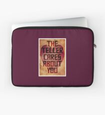 The Teller Cares About You Laptop Sleeve
