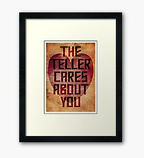 The Teller Cares About You Framed Print