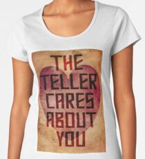 The Teller Cares About You Premium Scoop T-Shirt