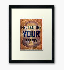 Protecting Your Safety Framed Print
