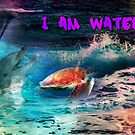 I am water by TaylerMacneill