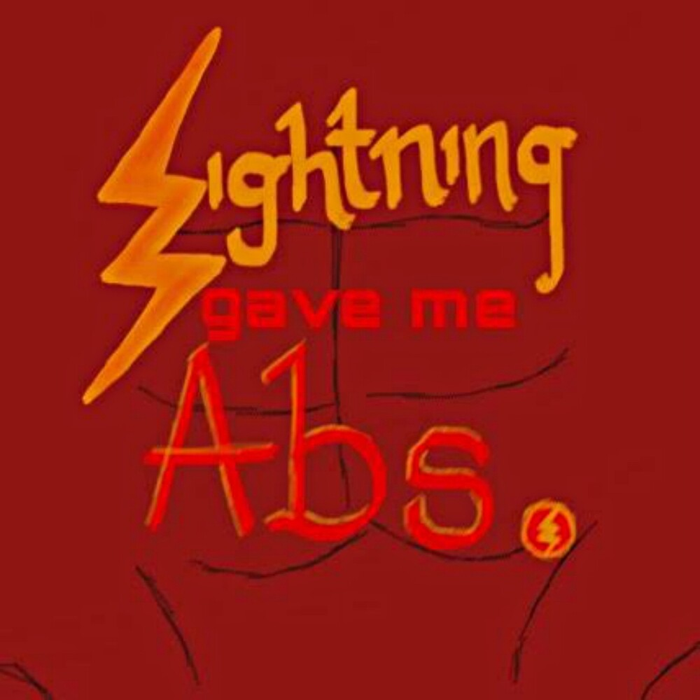 Lightning Gave Me Abs... by Lottie Smith