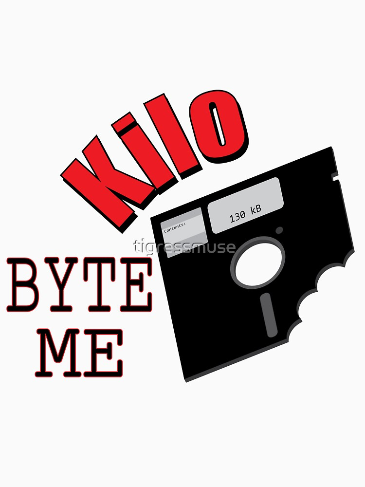 Kilo Byte Me by tigressmuse