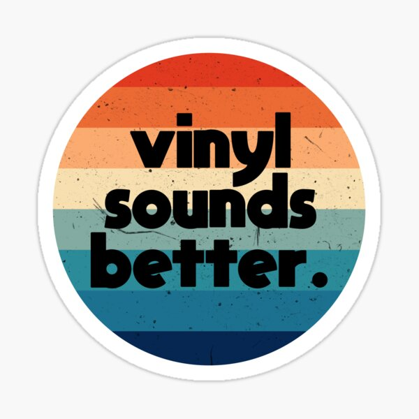 VINYL SOUNDS BETTER Retro Vintage Record Music Gift Sticker