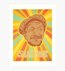 You Big Dummy Art Print