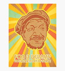 You Big Dummy Photographic Print