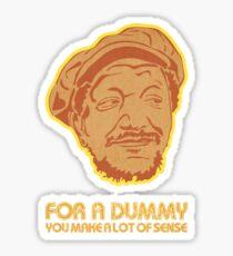 You Big Dummy Sticker