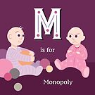 E is for Economics M is for Monopoly by vgoodman