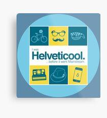 I'm helveticool Metal Print
