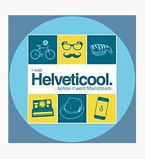 I'm helveticool Photographic Print