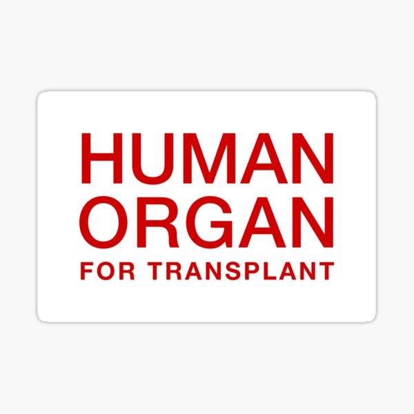 HUMAN ORGAN FOR TRANSPLANT Sticker