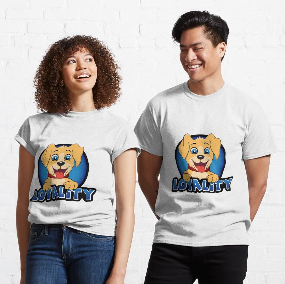 Larger Image Loyality Classic T-Shirt