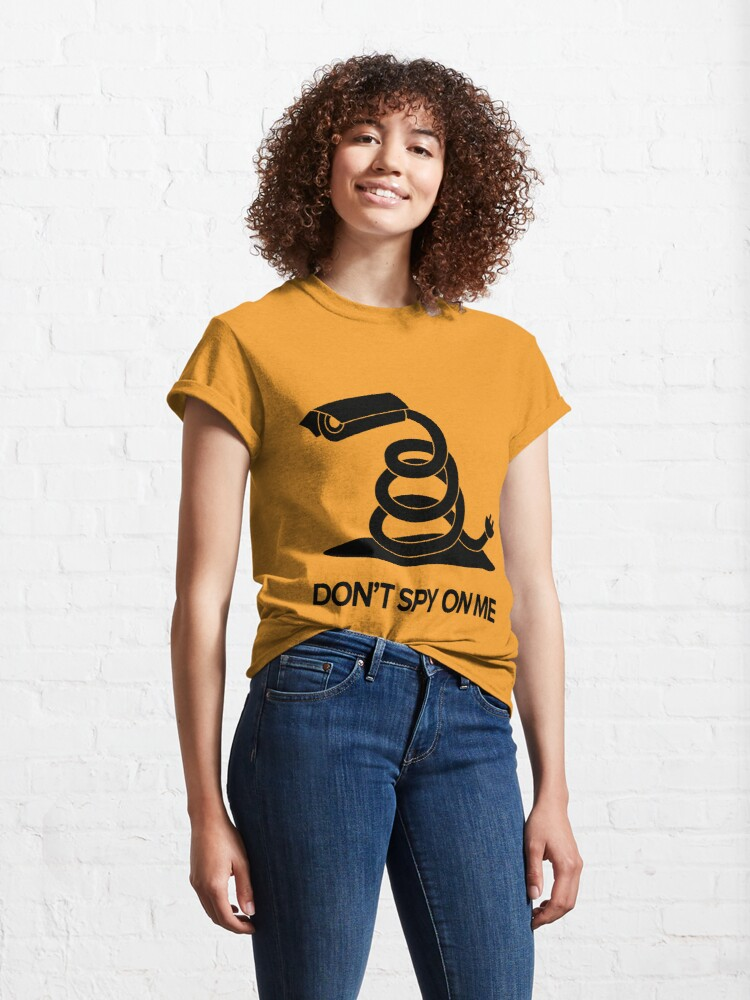 Alternate view of DON'T SPY ON ME Classic T-Shirt