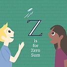 E is for Economics Z is for Zero Sum by vgoodman