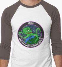 /pol/ - NOTHING IS BEYOND OUR REACH Baseball ¾ Sleeve T-Shirt