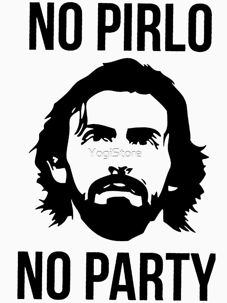 NO PIRLO NO PARTY | Unisex T-Shirt