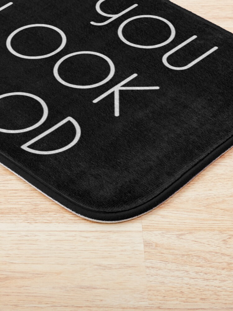 Alternate view of You Look Good Funny Bath Mat