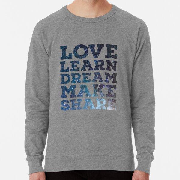 Love Learn Dream Make Share Lightweight Sweatshirt