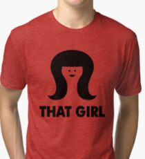 THAT GIRL Tri-blend T-Shirt