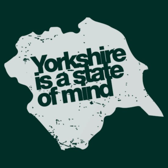 TShirtGifter presents: Yorkshire is a state of mind (white)
