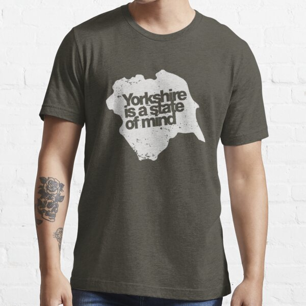 Yorkshire is a state of mind (white) Essential T-Shirt